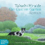 Cover-Bild zu Der Gast im Garten (Gekürzt) (Audio Download) von Hiraide, Takashi