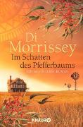 Cover-Bild zu Im Schatten des Pfefferbaums von Morrissey, Di
