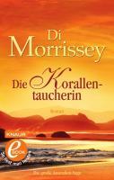 Cover-Bild zu Die Korallentaucherin (eBook) von Morrissey, Di