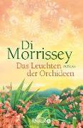 Cover-Bild zu Das Leuchten der Orchideen (eBook) von Morrissey, Di