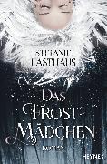 Cover-Bild zu Das Frostmädchen (eBook) von Lasthaus, Stefanie