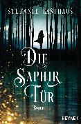Cover-Bild zu Die Saphirtür (eBook) von Lasthaus, Stefanie