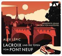 Cover-Bild zu Lacroix und die Toten vom Pont Neuf. Sein erster Fall von Lépic, Alex