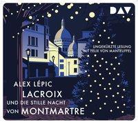 Cover-Bild zu Lacroix und die stille Nacht von Montmartre. Sein dritter Fall von Lépic, Alex