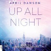 Cover-Bild zu Up All Night - Up-All-Night-Reihe, Teil 1 (Ungekürzt) (Audio Download) von Dawson, April