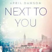 Cover-Bild zu Next to You - Up-All-Night-Reihe, Teil 2 (Ungekürzt) (Audio Download) von Dawson, April