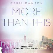 Cover-Bild zu More Than This - Up-All-Night-Reihe, Teil 3 (Ungekürzt) (Audio Download) von Dawson, April