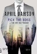 Cover-Bild zu Pick the Boss - Liebe ist Chefsache von Dawson, April