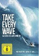 Cover-Bild zu Bailey, Mark: Take Every Wave - The Life of Laird Hamilton