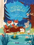 Cover-Bild zu El bosque de la serenidad. Cuentos para educar en la calma / The Forest of Serenity. Stories to Teach In The Calm