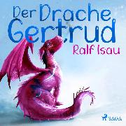 Cover-Bild zu Der Drache Gertrud (Audio Download)