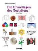 Cover-Bild zu Bergmann, Roberta: Die Grundlagen des Gestaltens