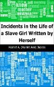Cover-Bild zu Incidents in the Life of a Slave Girl: Written by Herself (eBook) von Jacobs, Harriet A. (Harriet Ann)
