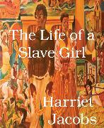 Cover-Bild zu The Life of a Slave Girl (eBook) von Jacobs, Harriet