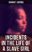Cover-Bild zu Harriet Jacobs: Incidents in the Life of a Slave Girl (eBook) von Jacobs, Harriet