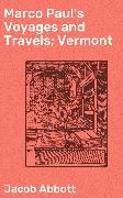 Cover-Bild zu Marco Paul's Voyages and Travels; Vermont (eBook) von Abbott, Jacob
