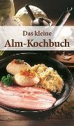 Cover-Bild zu Das kleine Alm-Kochbuch von Bauer, Rosina