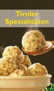 Cover-Bild zu Tiroler Spezialitäten von Gruber, Maria
