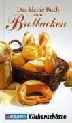 Cover-Bild zu Das kleine Buch vom Brotbacken von Calis, Ursula