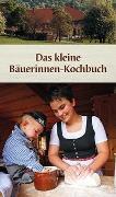 Cover-Bild zu Das kleine Bäuerinnen-Kochbuch von KOMPASS-Karten GmbH (Hrsg.)