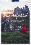 Cover-Bild zu Dein Augenblick Südtirol Dolomiten von KOMPASS-Karten GmbH (Hrsg.)