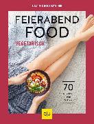 Cover-Bild zu Bodensteiner, Susanne: Feierabendfood vegetarisch (eBook)