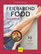 Cover-Bild zu Bodensteiner, Susanne: Feierabendfood vegetarisch