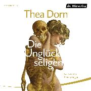 Cover-Bild zu Dorn, Thea: Die Unglückseligen (Audio Download)