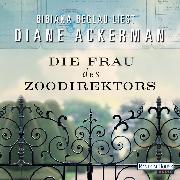 Cover-Bild zu Ackerman, Diane: Die Frau des Zoodirektors (Audio Download)