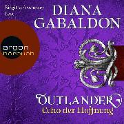 Cover-Bild zu Outlander - Echo der Hoffnung (Ungekürzte Lesung) (Audio Download) von Gabaldon, Diana