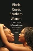 Cover-Bild zu Black. Queer. Southern. Women von Johnson, E. Patrick