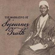 Cover-Bild zu The Narrative of Sojourner Truth (Unabridged) (Audio Download) von Truth, Sojourner