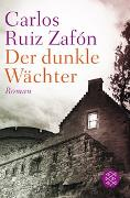 Cover-Bild zu Der dunkle Wächter von Ruiz Zafón, Carlos