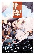 Cover-Bild zu From the Ruins of Empire (eBook) von Mishra, Pankaj