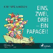 Cover-Bild zu Eins, zwei, drei - ein Papagei! (Ungekürzt) (Audio Download) von Aakeson, Kim Fupz
