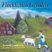 Cover-Bild zu Langenegger, Lilly: Flöckli, das Geisslein von Lilly Langenegger