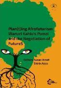 Cover-Bild zu Plan(t)ing Afrofuturism von Assa, Shirin