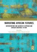 Cover-Bild zu Narrating African FutureS (eBook) von Arndt, Susan (Hrsg.)
