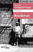 Cover-Bild zu Die 101 wichtigsten Fragen - Rassismus (eBook) von Arndt, Susan