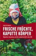 Cover-Bild zu Frische Früchte, kaputte Körper (eBook) von Holmes, Seth M.