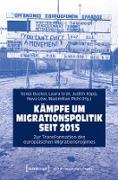 Cover-Bild zu Kämpfe um Migrationspolitik seit 2015 (eBook) von Buckel, Sonja (Hrsg.)