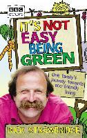 Cover-Bild zu It's Not Easy Being Green (eBook) von Strawbridge, Dick