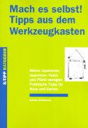 Cover-Bild zu Mach es selbst! Tipps aus dem Werkzeugkasten von Schildknecht, Andreas