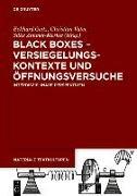 Cover-Bild zu Black Boxes - Versiegelungskontexte und Öffnungsversuche von Geitz, Eckhard (Hrsg.)