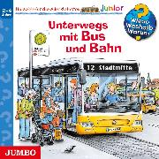 Cover-Bild zu Wieso? Weshalb? Warum? junior. Unterwegs mit Bus und Bahn (Audio Download) von Erne, Andrea