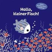 Cover-Bild zu Hallo, kleiner Fisch! von Loewe Von Anfang An (Hrsg.)