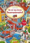 Cover-Bild zu Wo ist das kleine Feuerwehrauto? von Loewe Von Anfang An (Hrsg.)