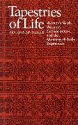 Cover-Bild zu Tapestries of Life: Women's Work, Women's Consciousness, and the Meaning of Daily Experience von Aptheker, Bettina