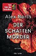 Cover-Bild zu Der Schattenmörder von North, Alex
