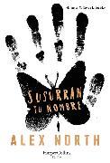Cover-Bild zu Susurran tu nombre (The Whisper Man - Spanish Edition) von North, Alex
